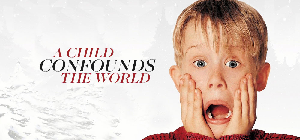 A Child Confounds the World