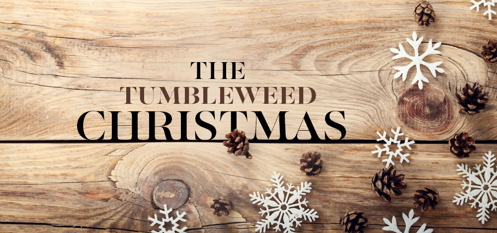The Tumbleweed Christmas